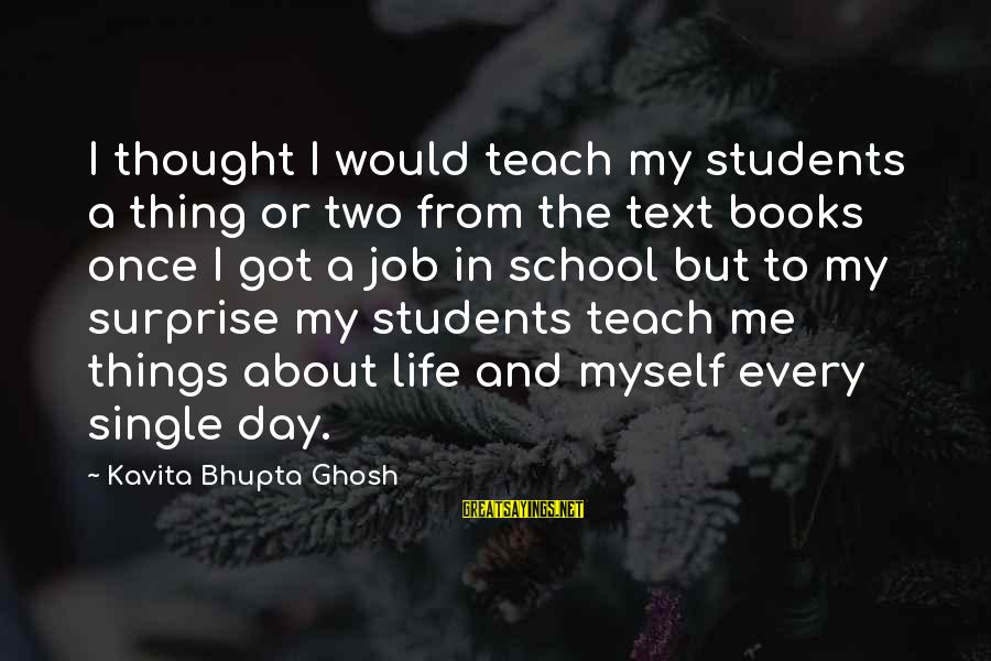 Surprise In Life Sayings By Kavita Bhupta Ghosh: I thought I would teach my students a thing or two from the text books