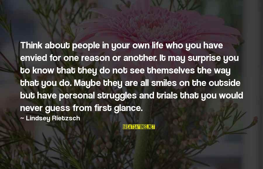 Surprise In Life Sayings By Lindsey Rietzsch: Think about people in your own life who you have envied for one reason or