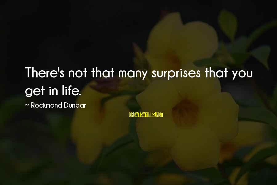 Surprise In Life Sayings By Rockmond Dunbar: There's not that many surprises that you get in life.