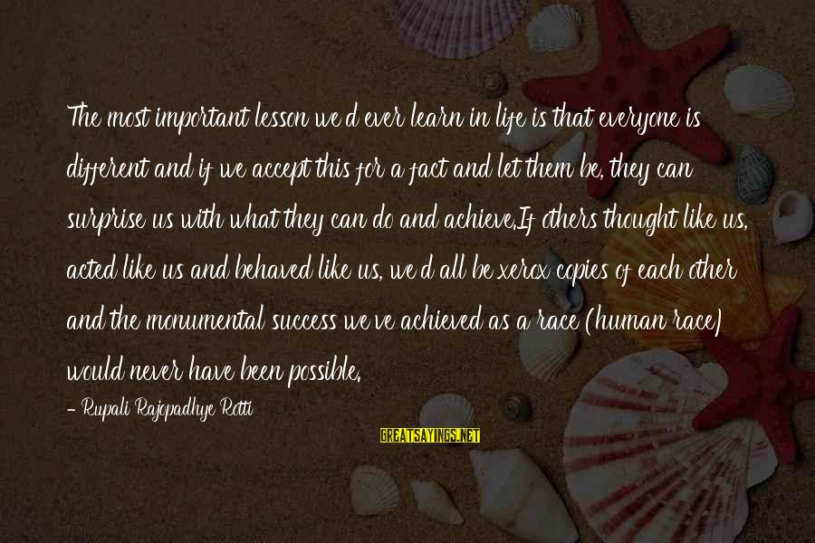 Surprise In Life Sayings By Rupali Rajopadhye Rotti: The most important lesson we'd ever learn in life is that everyone is different and