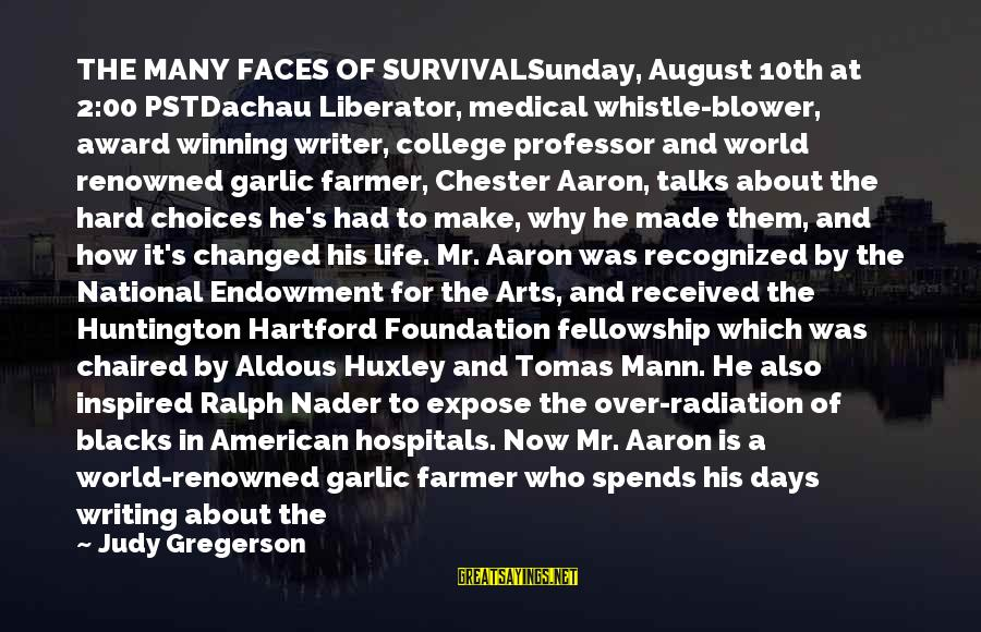 Survival Sayings By Judy Gregerson: THE MANY FACES OF SURVIVALSunday, August 10th at 2:00 PSTDachau Liberator, medical whistle-blower, award winning