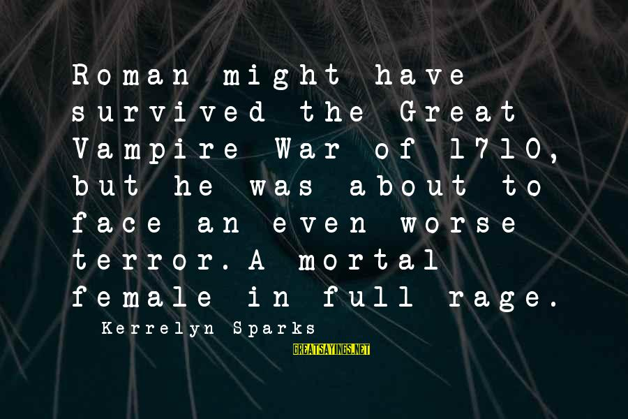 Survived Sayings By Kerrelyn Sparks: Roman might have survived the Great Vampire War of 1710, but he was about to