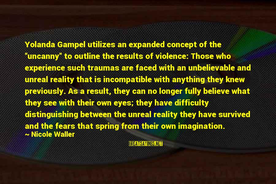 """Survived Sayings By Nicole Waller: Yolanda Gampel utilizes an expanded concept of the """"uncanny"""" to outline the results of violence:"""