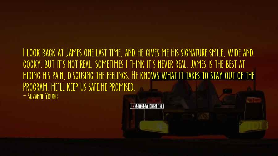 Suzanne Young Sayings: I look back at James one last time, and he gives me his signature smile,