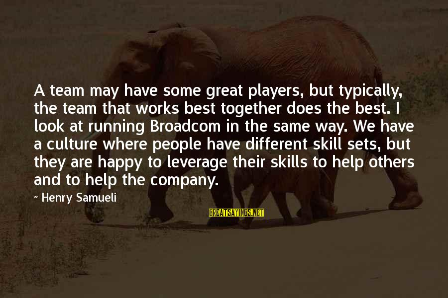 Swally Sayings By Henry Samueli: A team may have some great players, but typically, the team that works best together