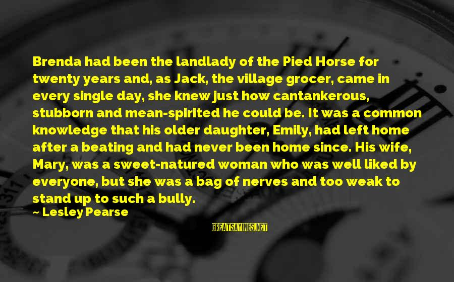 Sweet But Mean Sayings By Lesley Pearse: Brenda had been the landlady of the Pied Horse for twenty years and, as Jack,