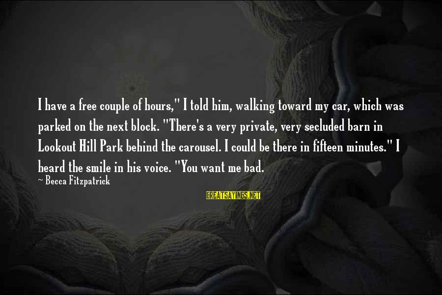"""Sweet Couple Sayings By Becca Fitzpatrick: I have a free couple of hours,"""" I told him, walking toward my car, which"""