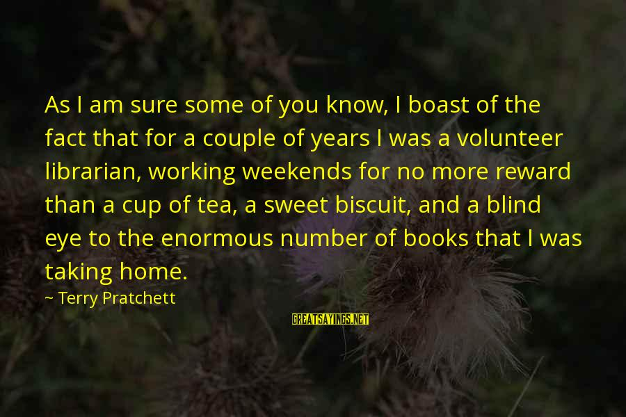 Sweet Couple Sayings By Terry Pratchett: As I am sure some of you know, I boast of the fact that for