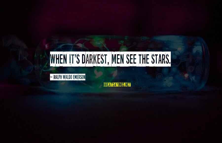 Sword Art Online Sayings By Ralph Waldo Emerson: When it's darkest, men see the stars.