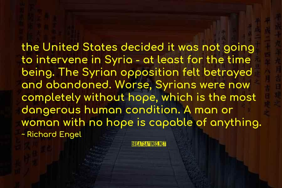 Syrian Civil War Sayings By Richard Engel: the United States decided it was not going to intervene in Syria - at least