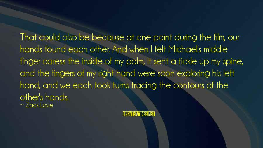 Syrian Civil War Sayings By Zack Love: That could also be because at one point during the film, our hands found each