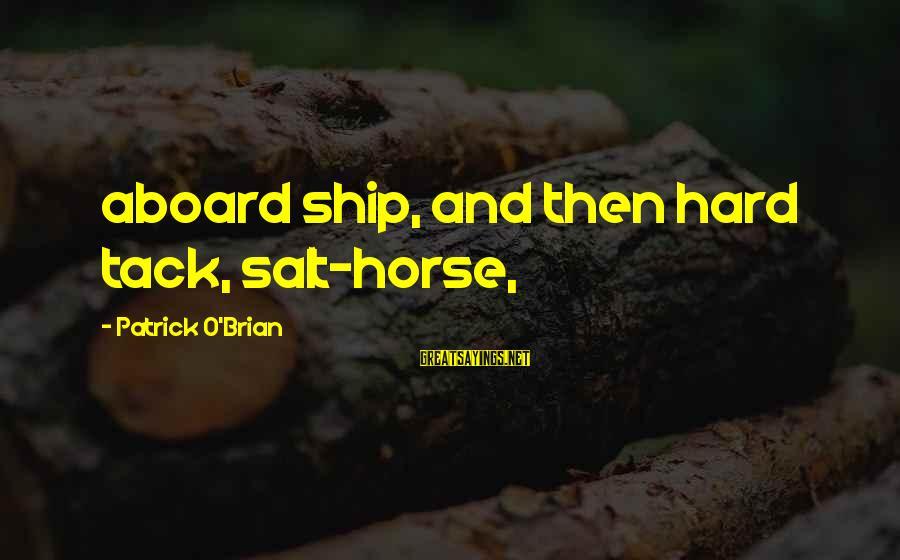 Tack Sayings By Patrick O'Brian: aboard ship, and then hard tack, salt-horse,