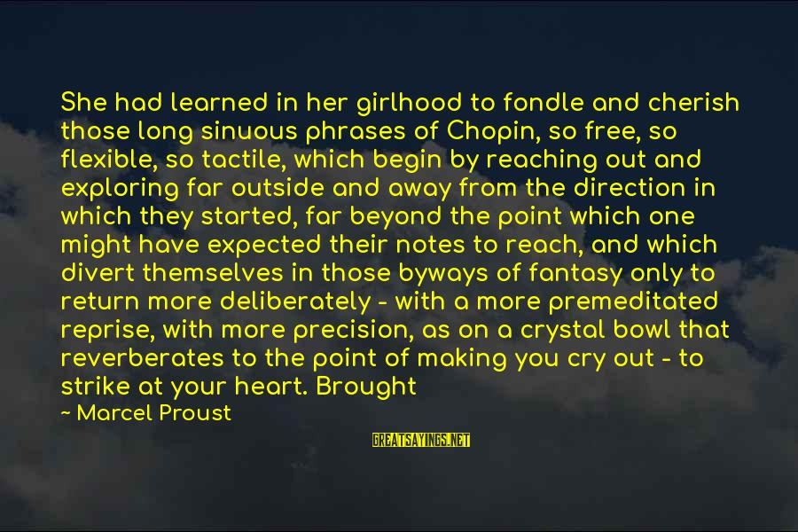 Tactile Sayings By Marcel Proust: She had learned in her girlhood to fondle and cherish those long sinuous phrases of