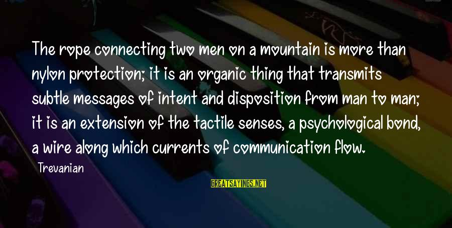 Tactile Sayings By Trevanian: The rope connecting two men on a mountain is more than nylon protection; it is