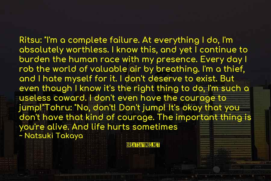 "Takaya Sayings By Natsuki Takaya: Ritsu: ""I'm a complete failure. At everything I do, I'm absolutely worthless. I know this,"