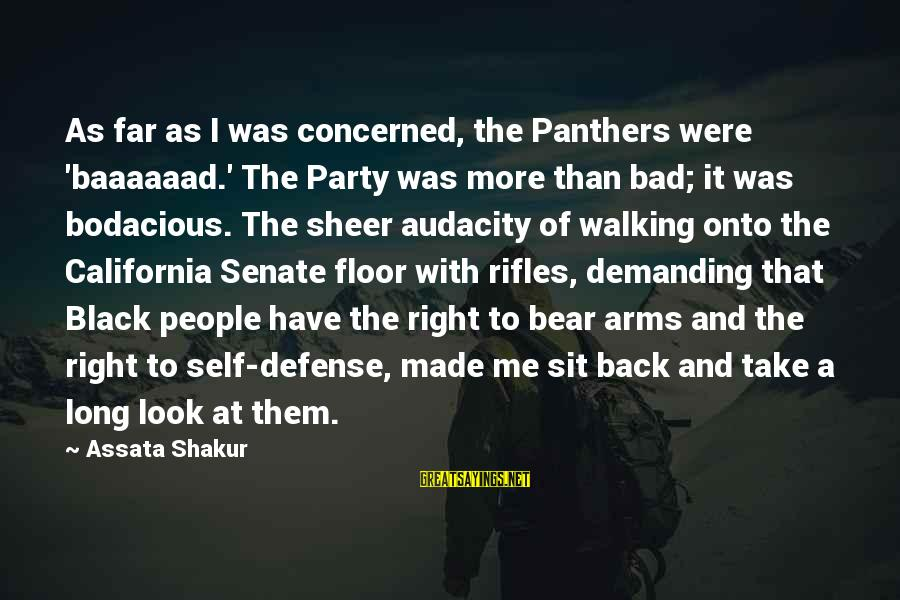Take That Back Sayings By Assata Shakur: As far as I was concerned, the Panthers were 'baaaaaad.' The Party was more than