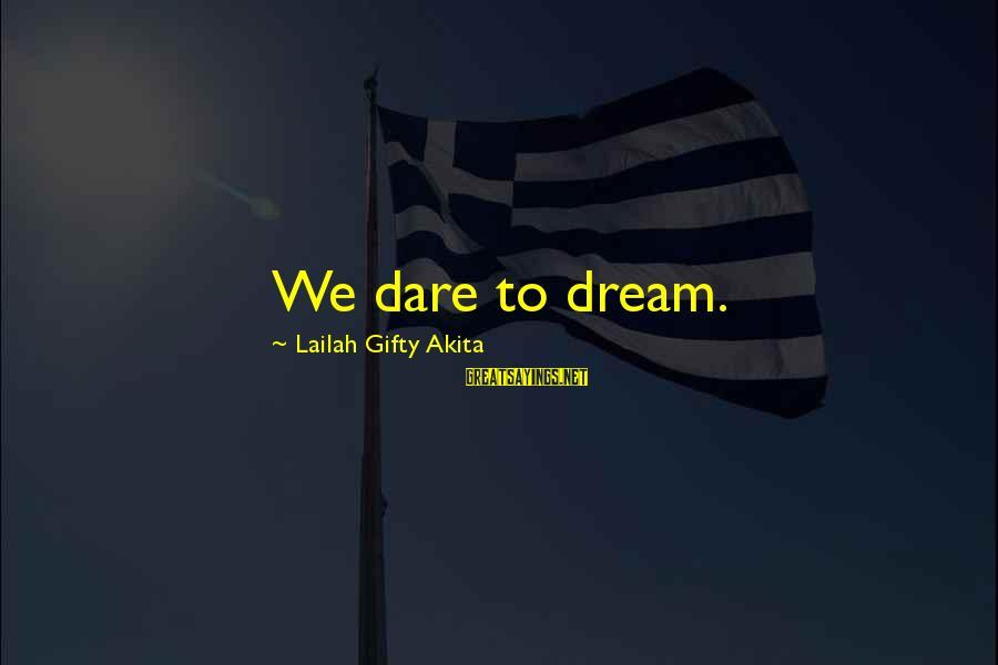 Takeshi Kitano Brother Sayings By Lailah Gifty Akita: We dare to dream.