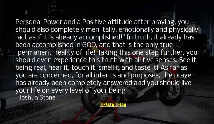 Taking A Step Back Sayings By Joshua Stone: Personal Power and a Positive attitude after praying, you should also completely men-tally, emotionally and