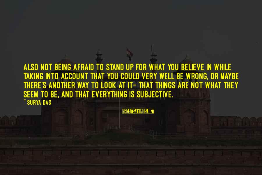 Taking Things For What They Are Sayings By Surya Das: Also not being afraid to stand up for what you believe in while taking into
