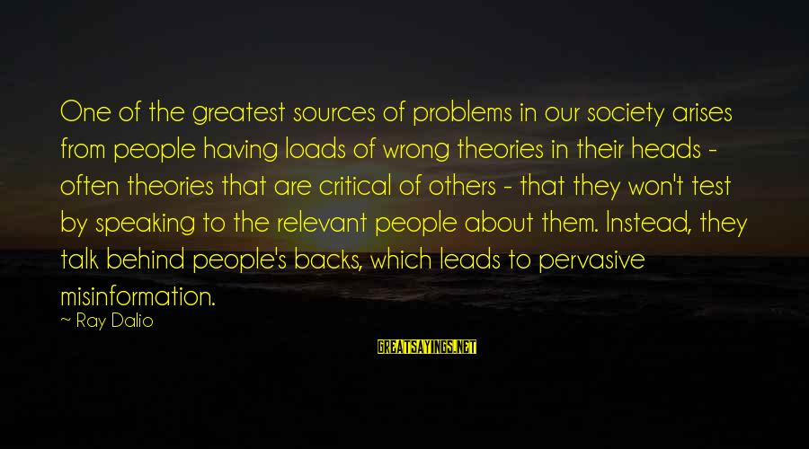 Talk About Your Problems Sayings By Ray Dalio: One of the greatest sources of problems in our society arises from people having loads