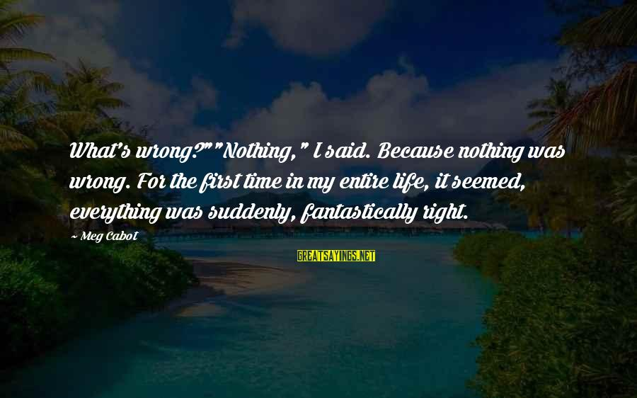"Tamera Mowry Sayings By Meg Cabot: What's wrong?""""Nothing,"" I said. Because nothing was wrong. For the first time in my entire"