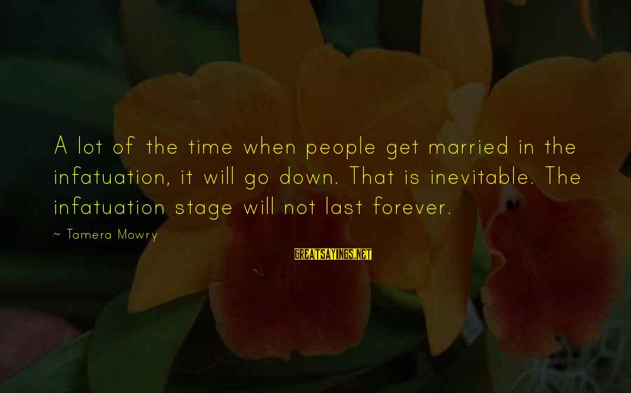 Tamera Mowry Sayings By Tamera Mowry: A lot of the time when people get married in the infatuation, it will go