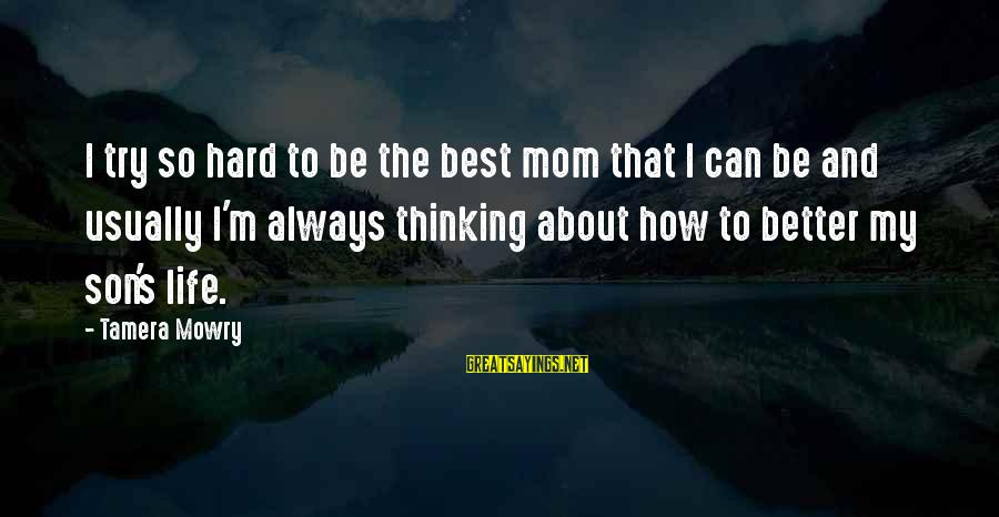Tamera Mowry Sayings By Tamera Mowry: I try so hard to be the best mom that I can be and usually