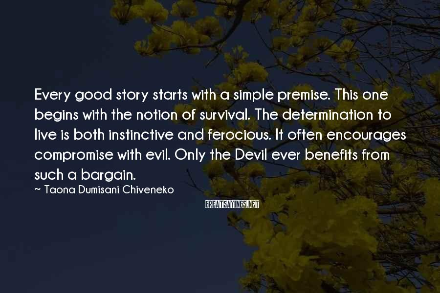 Taona Dumisani Chiveneko Sayings: Every good story starts with a simple premise. This one begins with the notion of