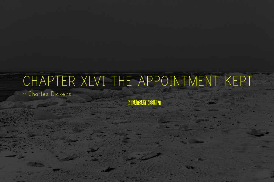 Tapatia Sayings By Charles Dickens: CHAPTER XLVI THE APPOINTMENT KEPT