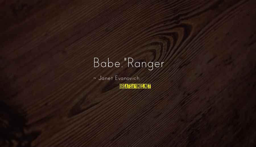 "Tapdanced Sayings By Janet Evanovich: Babe.""Ranger"