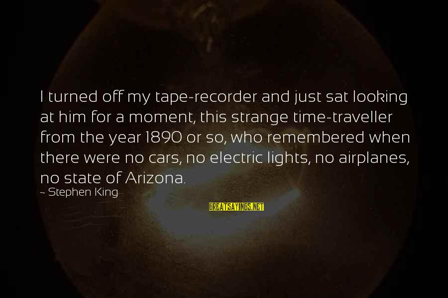 Tape Recorder Sayings By Stephen King: I turned off my tape-recorder and just sat looking at him for a moment, this