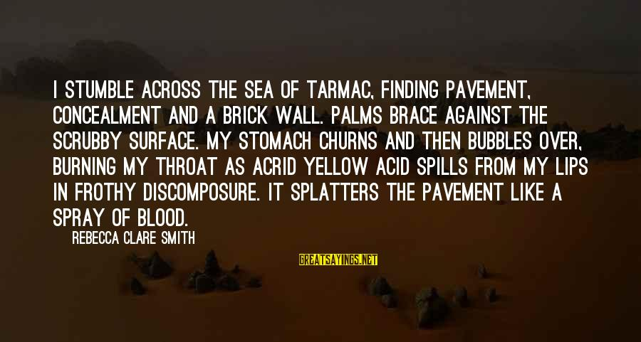 Tarmac Sayings By Rebecca Clare Smith: I stumble across the sea of tarmac, finding pavement, concealment and a brick wall. Palms