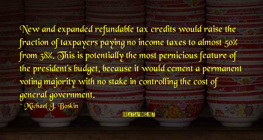 Tax Paying Sayings By Michael J. Boskin: New and expanded refundable tax credits would raise the fraction of taxpayers paying no income