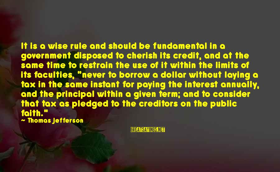 Tax Paying Sayings By Thomas Jefferson: It is a wise rule and should be fundamental in a government disposed to cherish