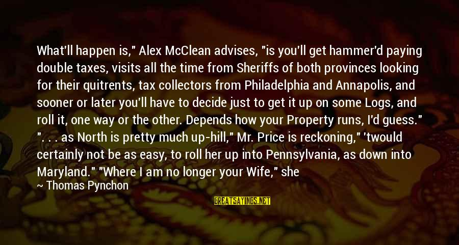 "Tax Paying Sayings By Thomas Pynchon: What'll happen is,"" Alex McClean advises, ""is you'll get hammer'd paying double taxes, visits all"