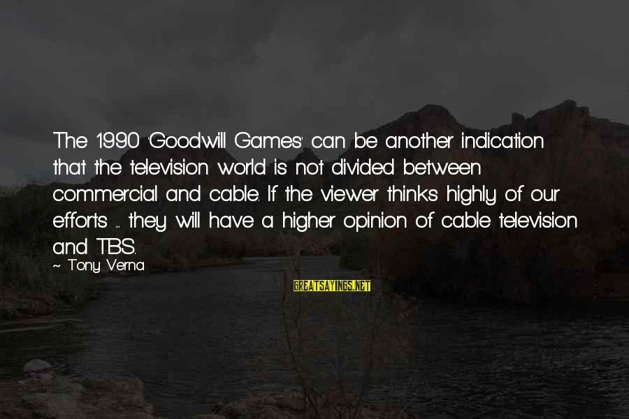 Tbs Sayings By Tony Verna: The 1990 'Goodwill Games' can be another indication that the television world is not divided