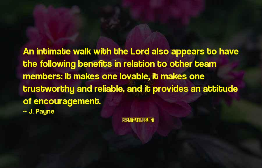 Team And Sayings By J. Payne: An intimate walk with the Lord also appears to have the following benefits in relation