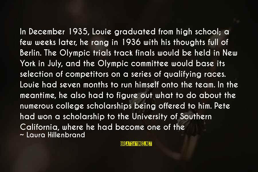 Team And Sayings By Laura Hillenbrand: In December 1935, Louie graduated from high school; a few weeks later, he rang in