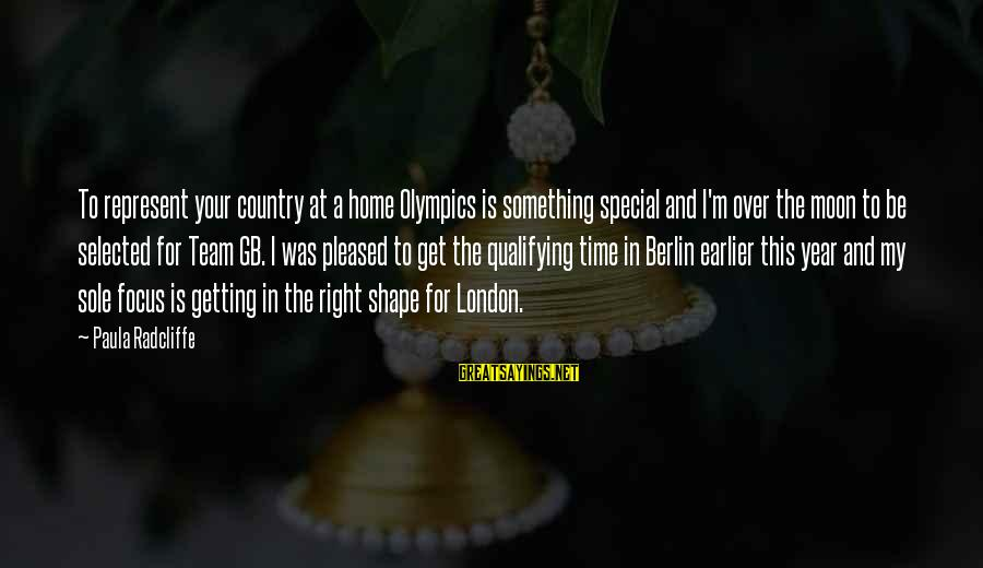 Team Gb Sayings By Paula Radcliffe: To represent your country at a home Olympics is something special and I'm over the