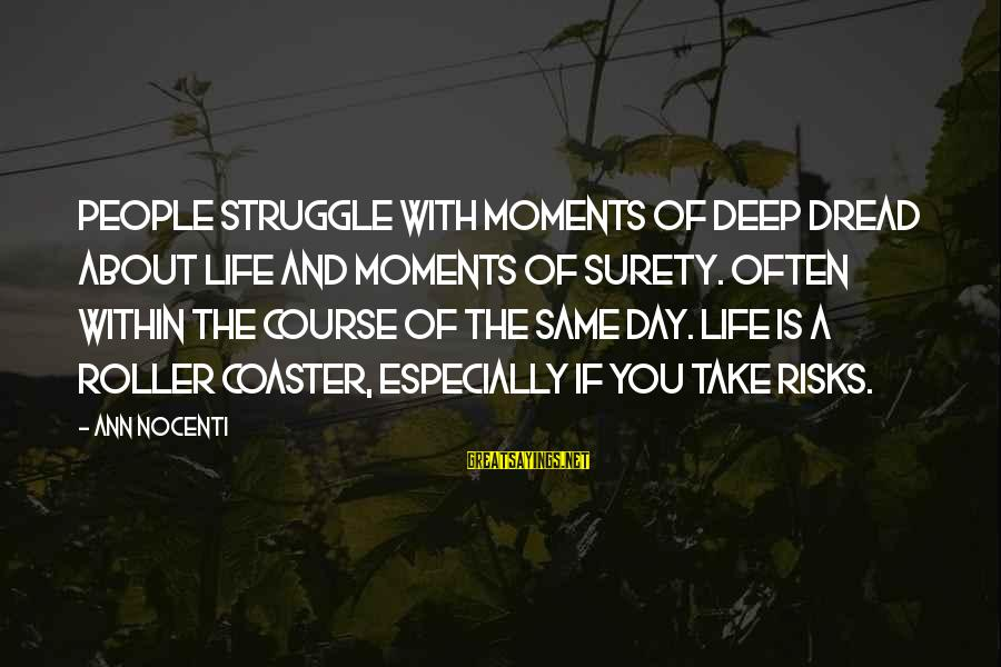 Technical Competence Sayings By Ann Nocenti: People struggle with moments of deep dread about life and moments of surety. Often within