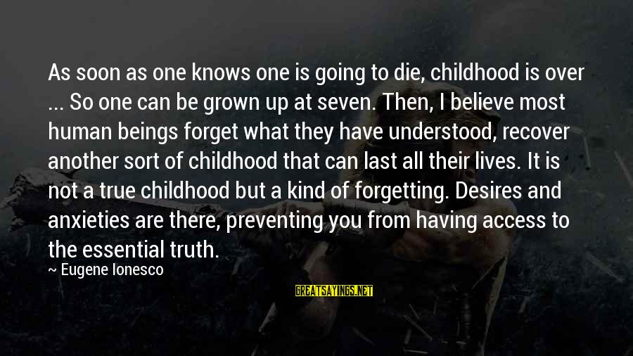 Telegraph Shares Sayings By Eugene Ionesco: As soon as one knows one is going to die, childhood is over ... So