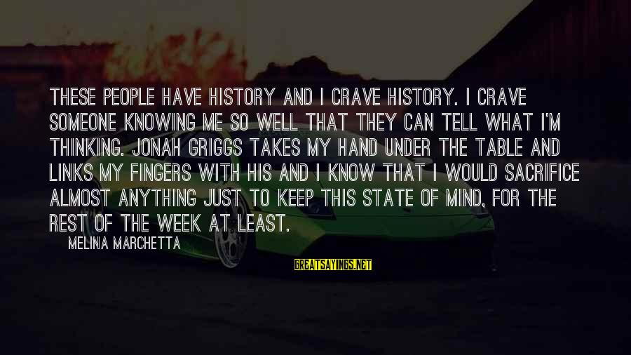 Tell Me Anything Sayings By Melina Marchetta: These people have history and I crave history. I crave someone knowing me so well