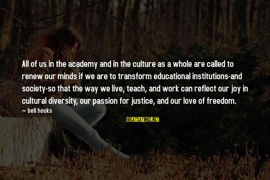 Telle Sayings By Bell Hooks: All of us in the academy and in the culture as a whole are called