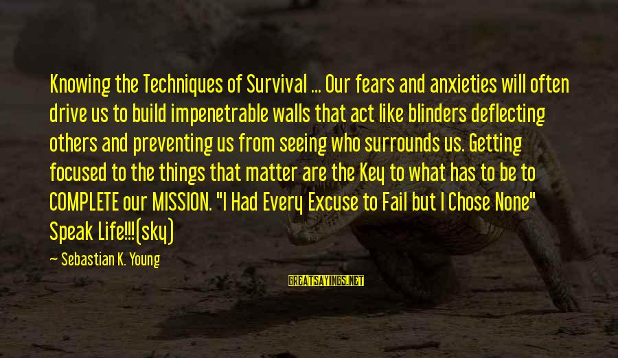 Telle Sayings By Sebastian K. Young: Knowing the Techniques of Survival ... Our fears and anxieties will often drive us to