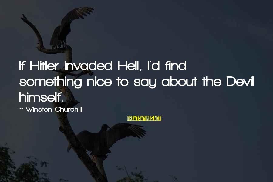 Telugu Font Sayings By Winston Churchill: If Hitler invaded Hell, I'd find something nice to say about the Devil himself.