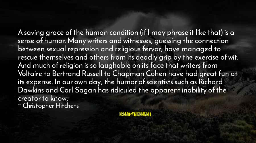Tended Sayings By Christopher Hitchens: A saving grace of the human condition (if I may phrase it like that) is