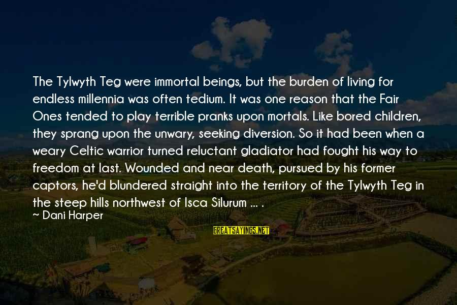 Tended Sayings By Dani Harper: The Tylwyth Teg were immortal beings, but the burden of living for endless millennia was