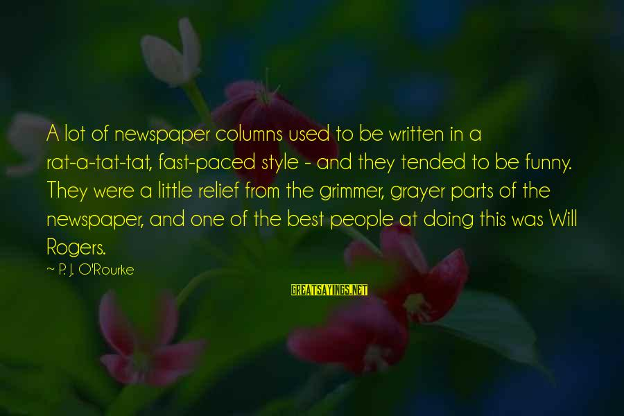 Tended Sayings By P. J. O'Rourke: A lot of newspaper columns used to be written in a rat-a-tat-tat, fast-paced style -