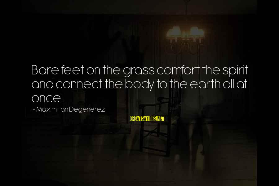 Tennessee Mountains Sayings By Maximillian Degenerez: Bare feet on the grass comfort the spirit and connect the body to the earth