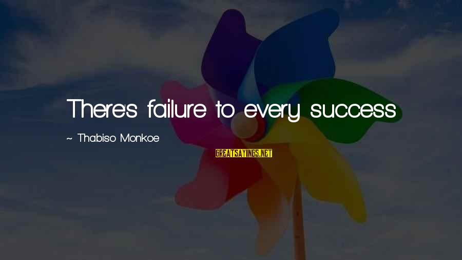 Tentful Sayings By Thabiso Monkoe: There's failure to every success